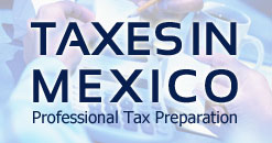 US Taxes for Expats in Mexico